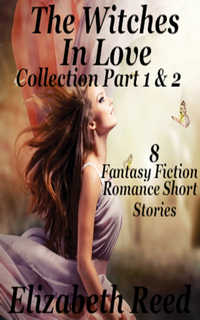 The Witches in Love Collection Part 1 & 2 by Elizabeth Reed